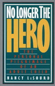 No Longer the Hero: The Personal Pilgrimage of an Adult Child by Nancy Lesourd