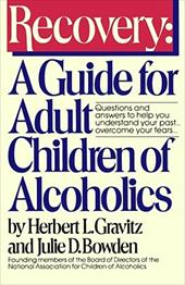 Recovery: A Guide for Adult Children of Alcoholics by Herbert Gravitz