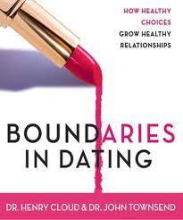Boundaries in Dating: How Healthy Choices Grow Healthy Relationships by Henry Cloud, John Townsend