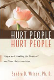 Hurt People Hurt People: Hope and Healing for Yourself and Your Relationships by Sandra Wilson