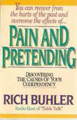 Pain and Pretending: Discovering The Causes of Your Codependency (With Study Guide) by Rich Buhler