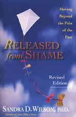 Released from Shame: Moving Beyond the Pain of the Past by Sandra Wilson