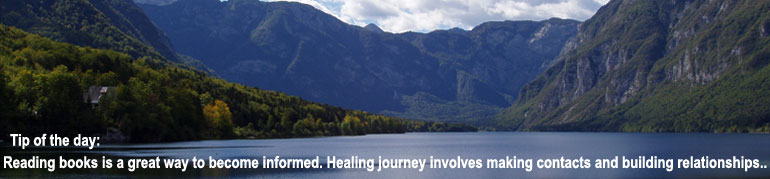 Reading books is a great way to become informed. Healing journey involves making contacts and building relationships..